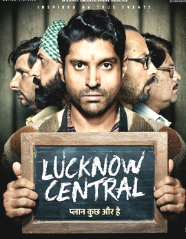 Lucknow Central Movie Review, Rating, Story, Cast & Crew