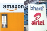 Amazon and Airtel, Bharti Airtel, amazon to acquire a stake in bharti airtel, News